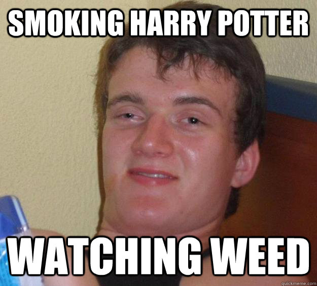 smoking harry potter watching weed - 10 Guy