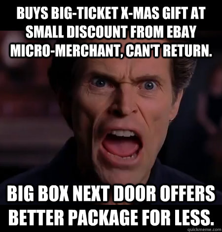 buys bigticket xmas gift at small discount from ebay micro - Angry Dafoe