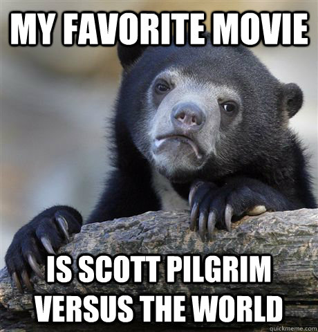 my favorite movie is scott pilgrim versus the world - Confession Bea
