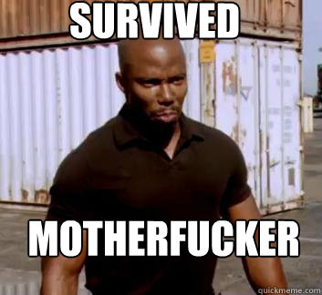survived motherfucker - Surprise Doakes