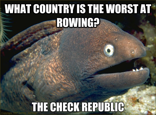what country is the worst at rowing the check republic - Bad Joke Eel