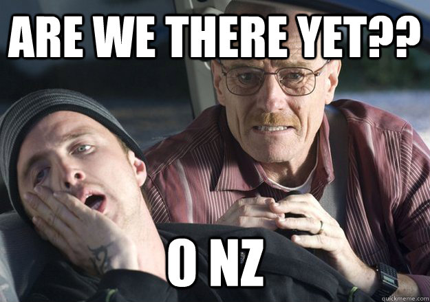 are we there yet 0 nz - Get over it