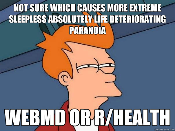 not sure which causes more extreme sleepless absolutely life - Futurama Fry