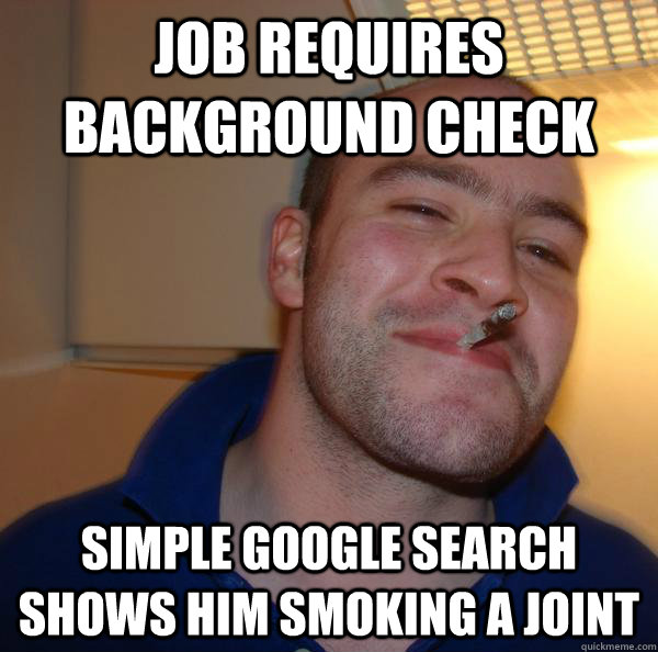 job requires background check simple google search shows him - Good Guy Greg