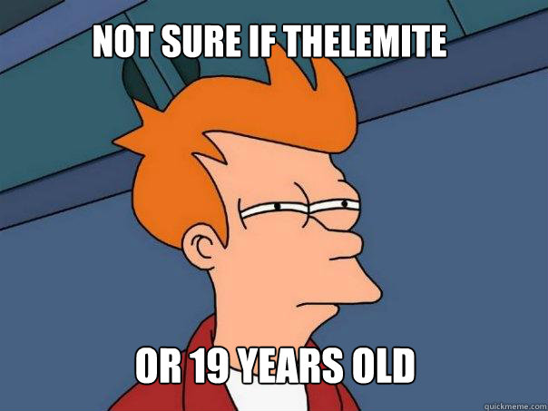 not sure if thelemite or 19 years old - Futurama Fry