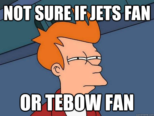 not sure if jets fan or tebow fan - Futurama Fry