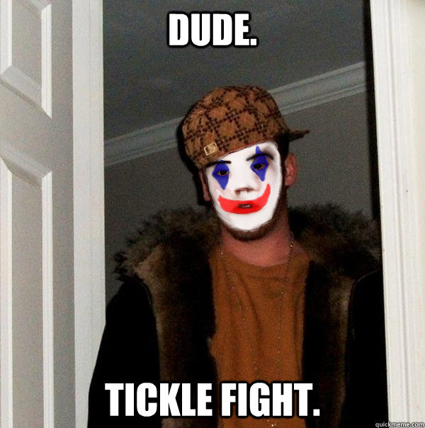 dude tickle fight - Clownie Steve