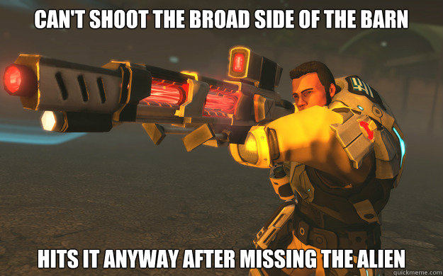cant shoot the broad side of the barn hits it anyway after  - XCOM