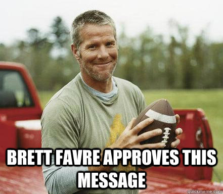 brett favre approves this message - Brett Penis Pictures