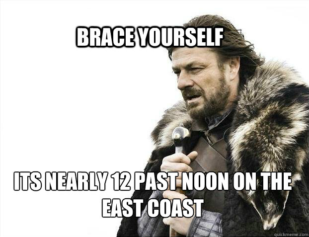 brace yourself its nearly 12 past noon on the east coast - BRACE YOURSELF SOLO QUEUE