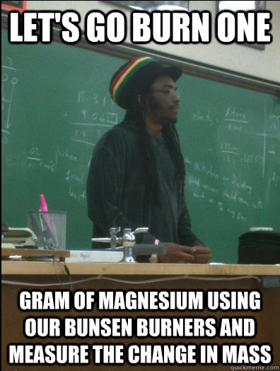 lets go burn one gram of magnesium using our bunsen burners - Rasta Science Teacher
