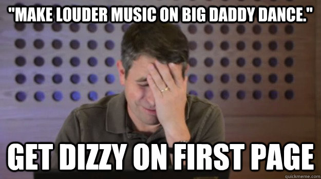 make louder music on big daddy dance get dizzy on first p - Facepalm Matt Cutts