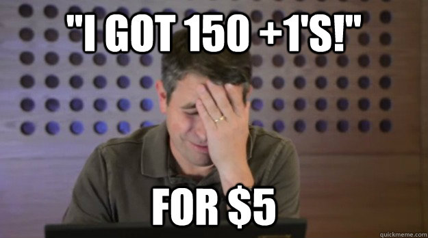 i got 150 1s for 5 - Facepalm Matt Cutts