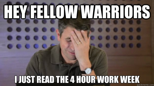 hey fellow warriors i just read the 4 hour work week - Facepalm Matt Cutts