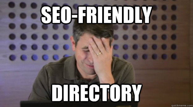 seofriendly directory - Facepalm Matt Cutts