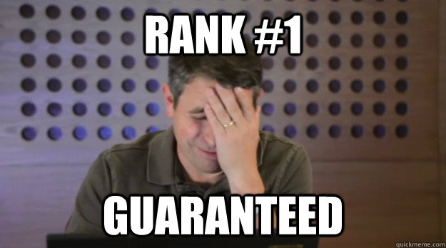 rank 1 guaranteed - Facepalm Matt Cutts