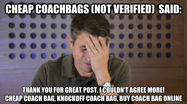 cheap coachbags not verified said thank you for great po - Facepalm Matt Cutts