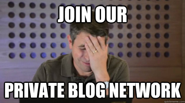 join our private blog network - Facepalm Matt Cutts