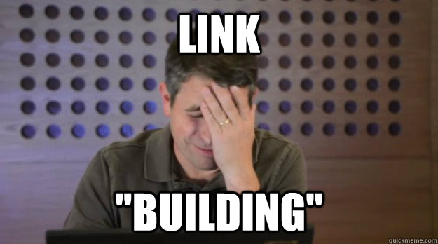 link building - Facepalm Matt Cutts