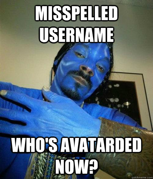 misspelled username whos avatarded now - Avatarded