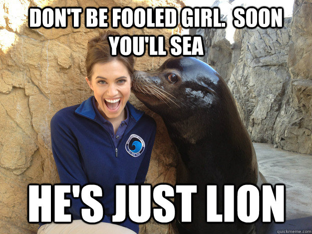 dont be fooled girl soon youll sea hes just lion - Crazy Secret