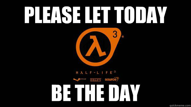 please let today be the day -