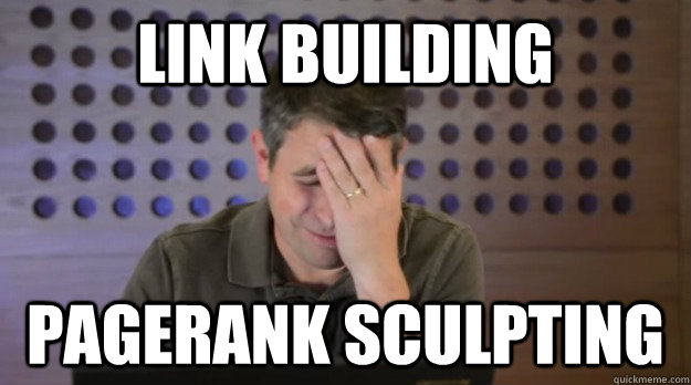 link building pagerank sculpting - Facepalm Matt Cutts