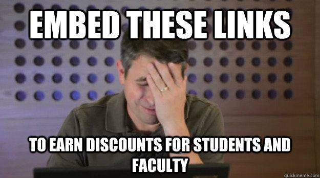 embed these links to earn discounts for students and faculty - Facepalm Matt Cutts