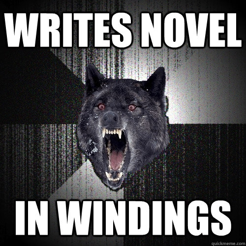 writes novel in windings - Insanity Wolf