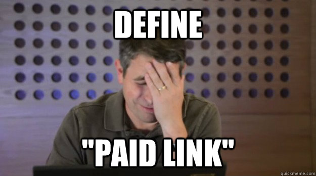 define paid link - Facepalm Matt Cutts