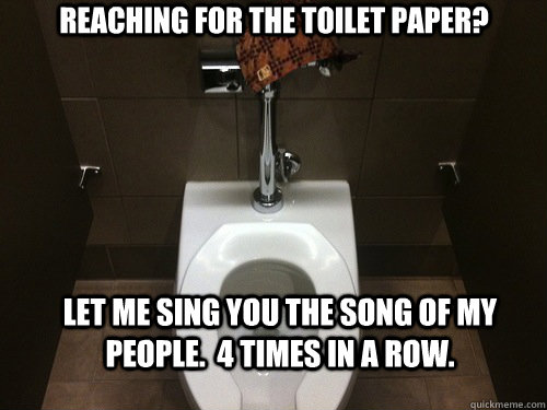 reaching for the toilet paper let me sing you the song of m - Scumbag Automatic Toilet