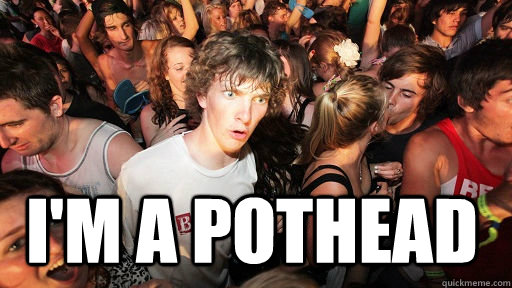 im a pothead - Sudden Clarity Clarence