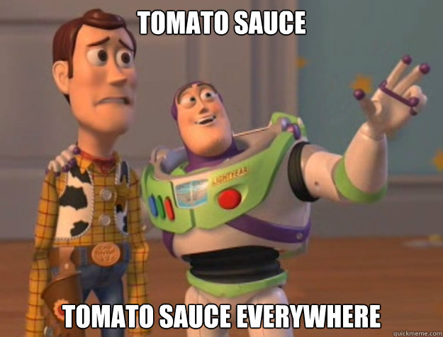 tomato sauce tomato sauce everywhere - Buzz Lightyear