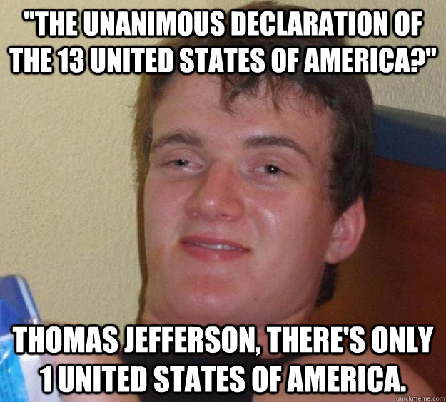 the unanimous declaration of the 13 united states of americ - 10 Guy
