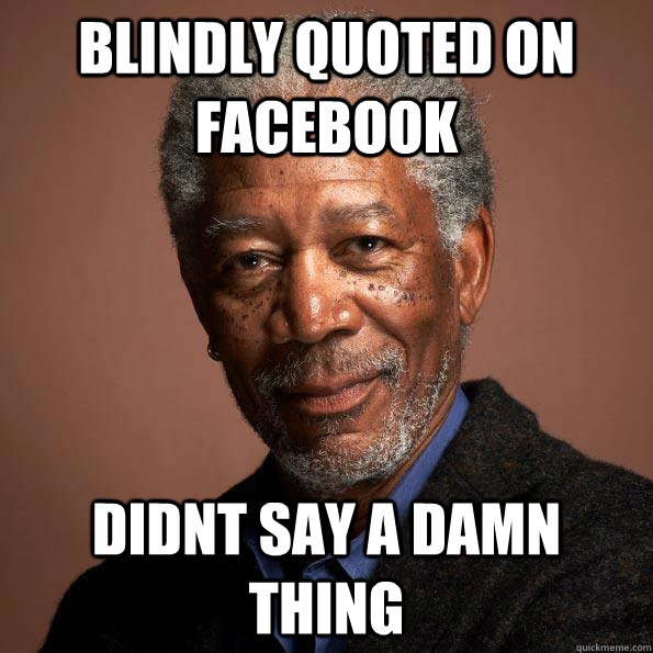 blindly quoted on facebook didnt say a damn thing - blindfollowers1