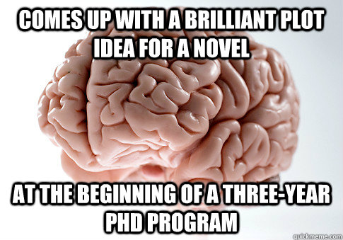comes up with a brilliant plot idea for a novel at the begin - Scumbag Brain