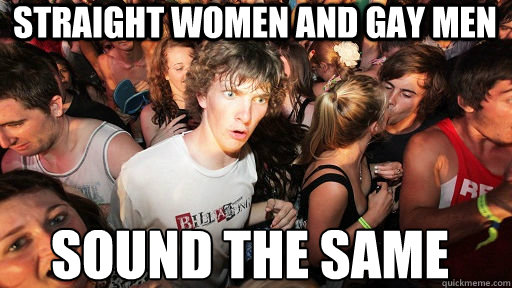 straight women and gay men sound the same - Sudden Clarity Clarence