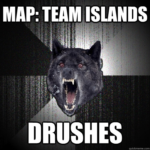 map team islands drushes - Insanity Wolf