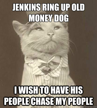 jenkins ring up old money dog i wish to have his people chas - Aristocat