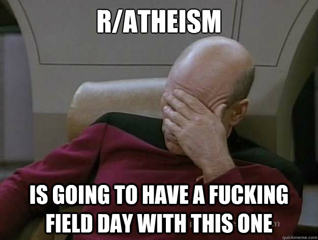 ratheism is going to have a fucking field day with this one - Frustrated Picard