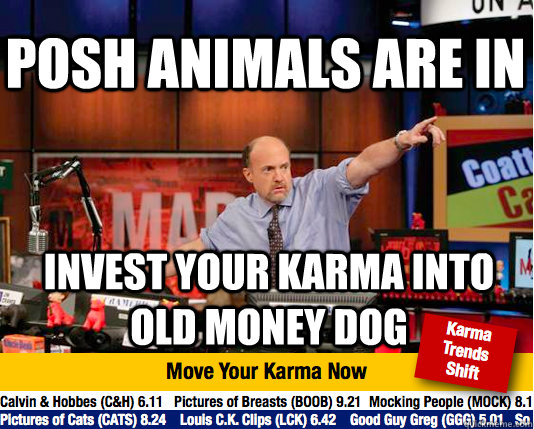 posh animals are in invest your karma into old money dog - Mad Karma with Jim Cramer