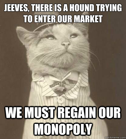 jeeves there is a hound trying to enter our market we must  - Aristocat