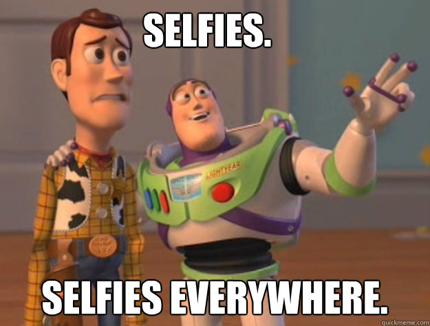 selfies selfies everywhere - buzz