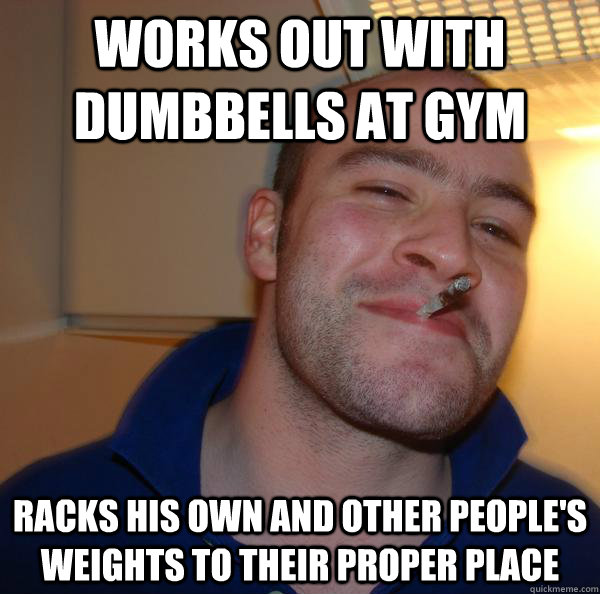 works out with dumbbells at gym racks his own and other peop - Good Guy Greg