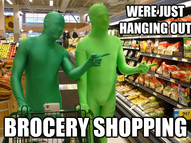 were just hanging out brocery shopping -