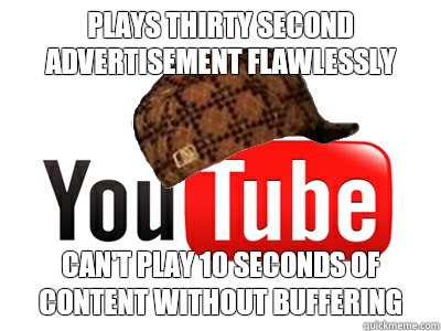 Plays thirty second advertisement flawlessly Cant play 10 se - scumbag youtube movies