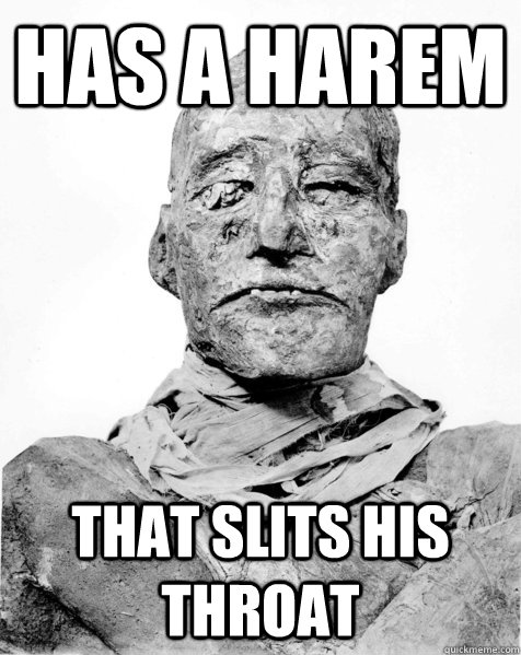 has a harem that slits his throat - Bad Luck Ramses III