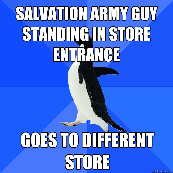 salvation army guy standing in store entrance goes to differ - Socially Awkward Penguin