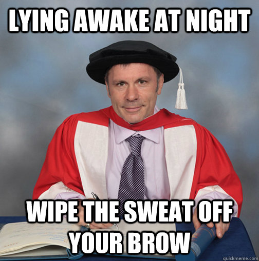 lying awake at night wipe the sweat off your brow - Advice Bruce Dickinson