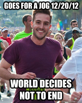 goes for a jog 122012 world decides not to end - Ridiculously photogenic guy